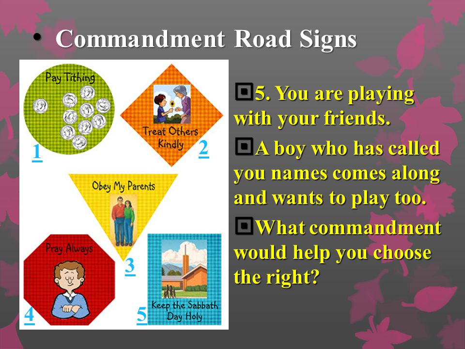 Commandment Road Signs Commandment Road Signs  4. Your best friend invites you to go to a movie on Sunday.  You have wanted to see that movie for a