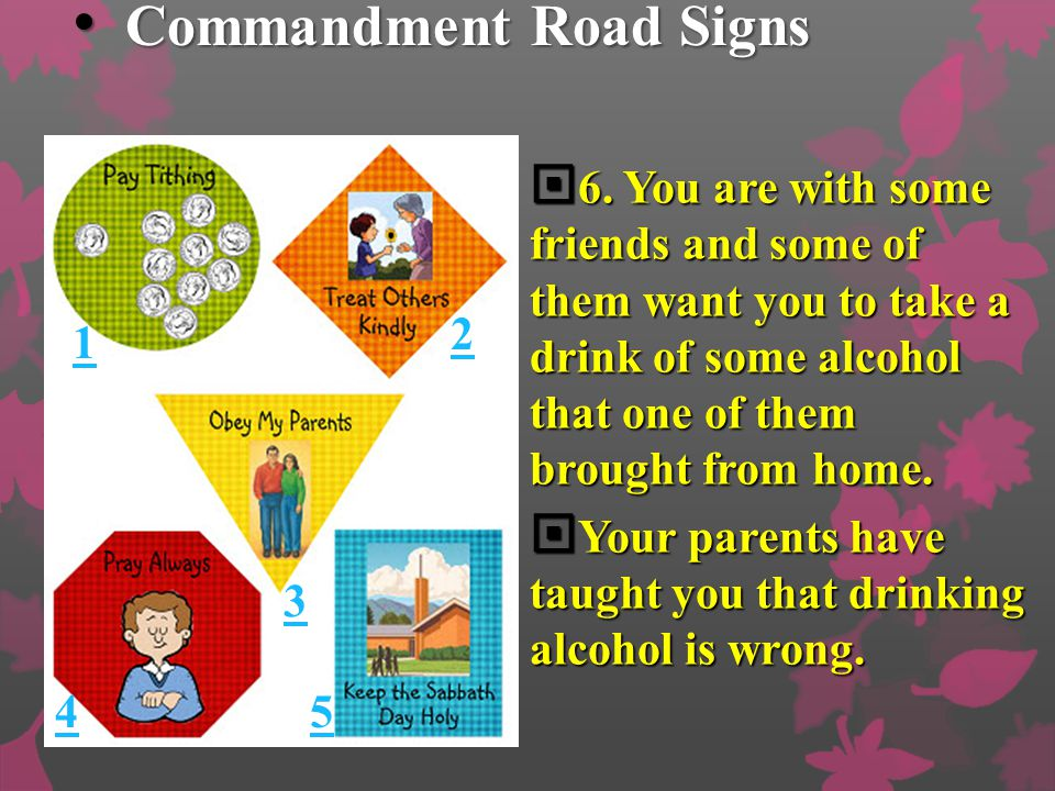 Commandment Road Signs Commandment Road Signs  5. You are playing with your friends.  A boy who has called you names comes along and wants to play t