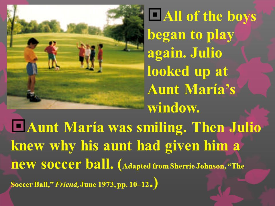 """ Antonio looked at Julio and smiled. """"Sure, I'd be happy to!  We'll all teach you to be a great soccer player,"""" he said to Paulo. """"All of us would b"""