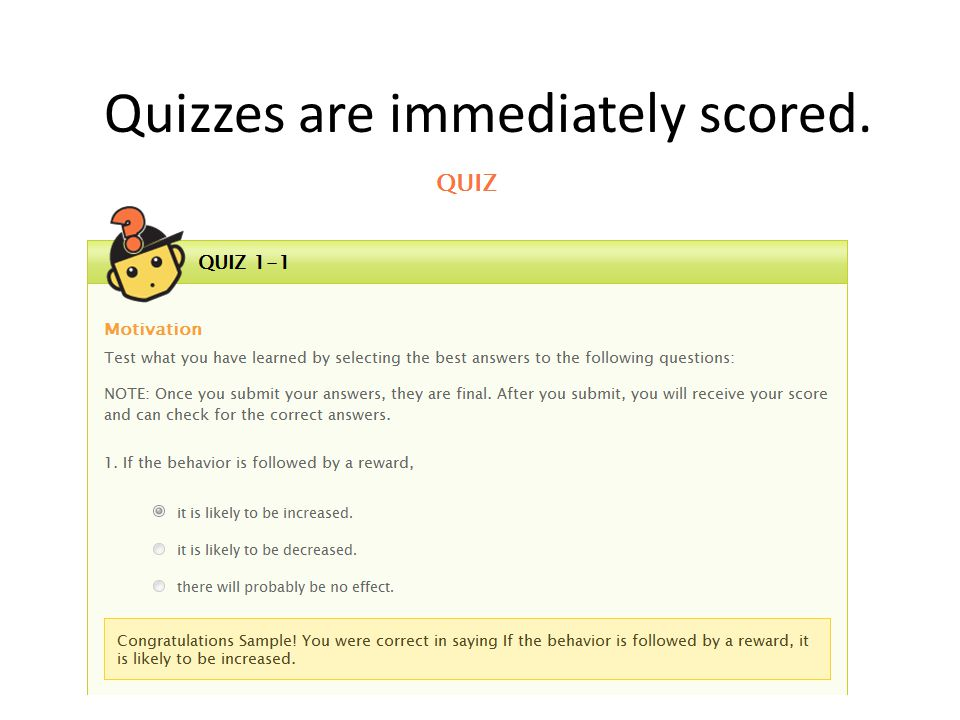 Quizzes are immediately scored.