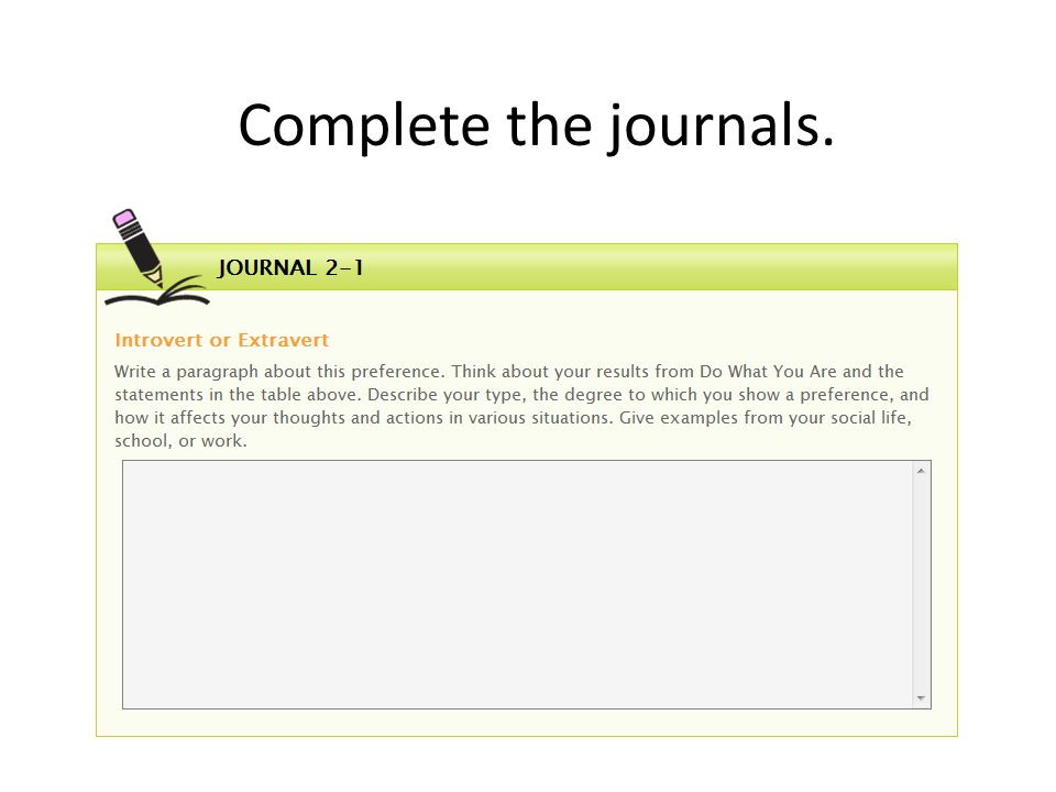 Complete the journals.