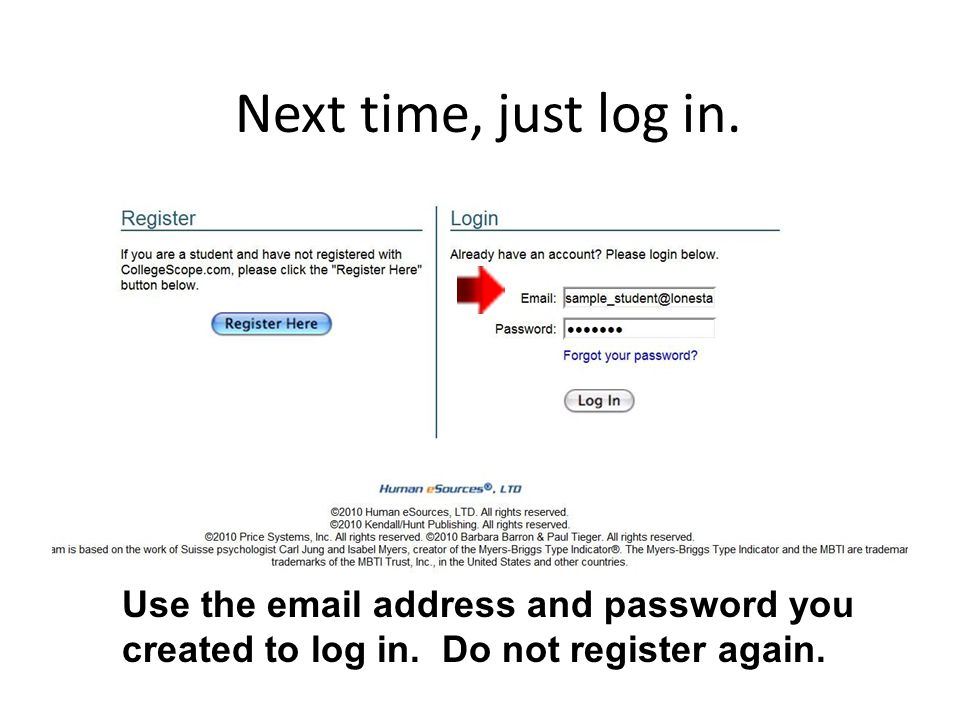 Use the  address and password you created to log in.