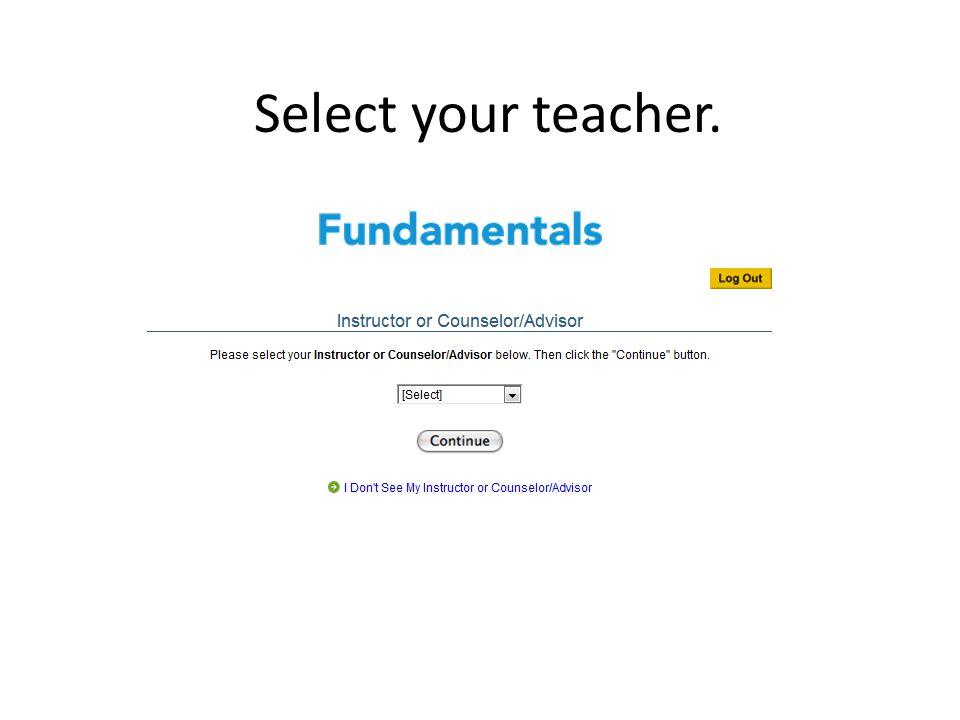 Select your teacher.