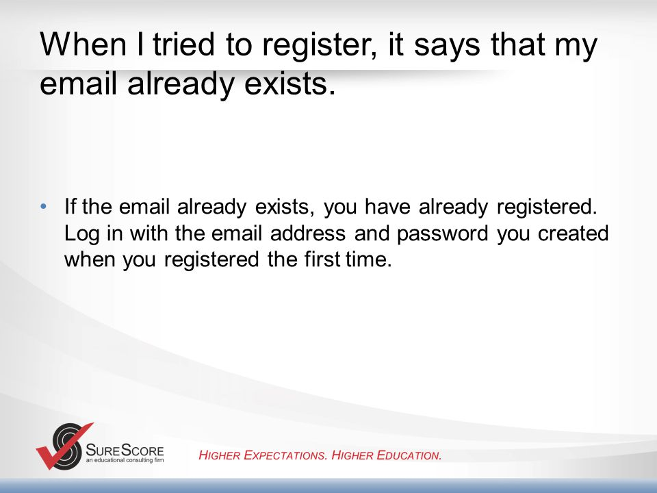 When I tried to register, it says that my  already exists.