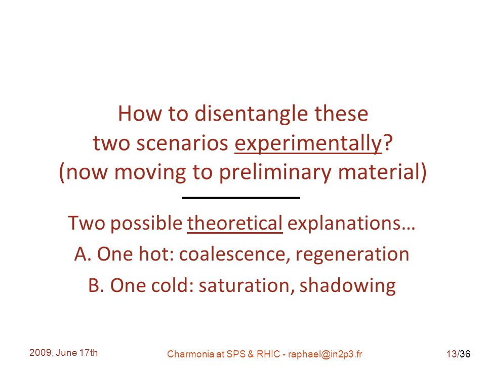 /36 How to disentangle these two scenarios experimentally.