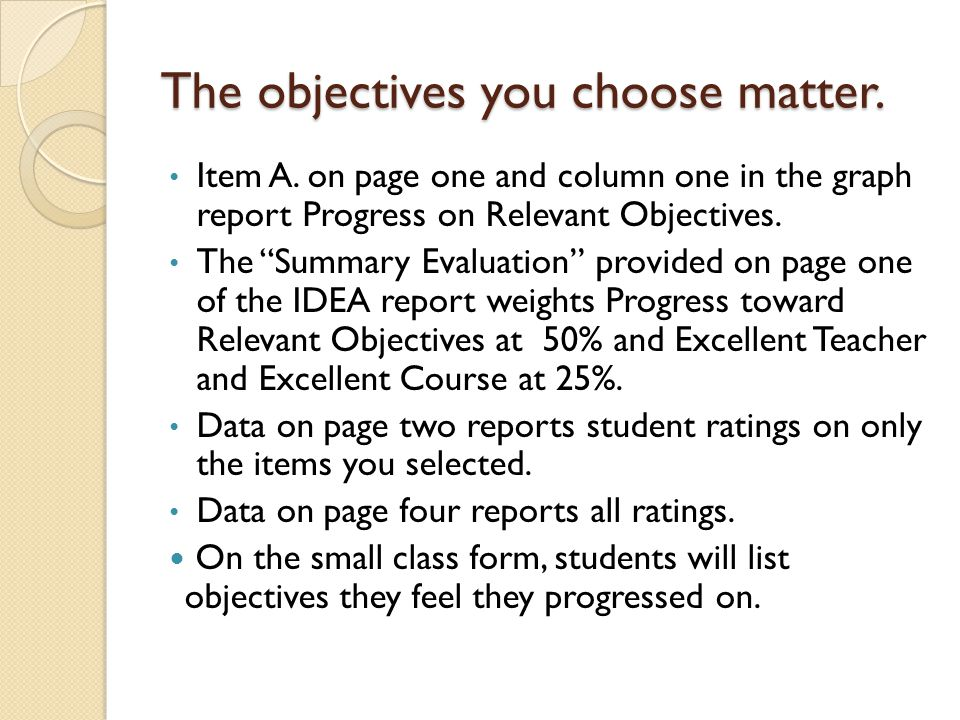 The objectives you choose matter. Item A.