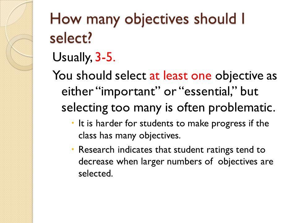 How many objectives should I select. Usually, 3-5.