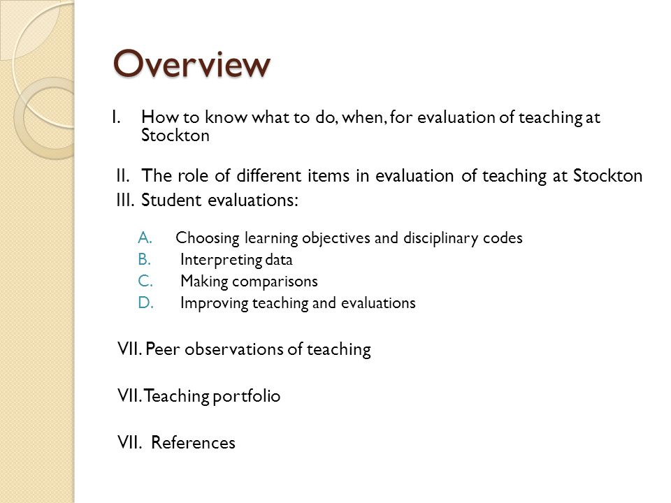 Overview I.How to know what to do, when, for evaluation of teaching at Stockton II.