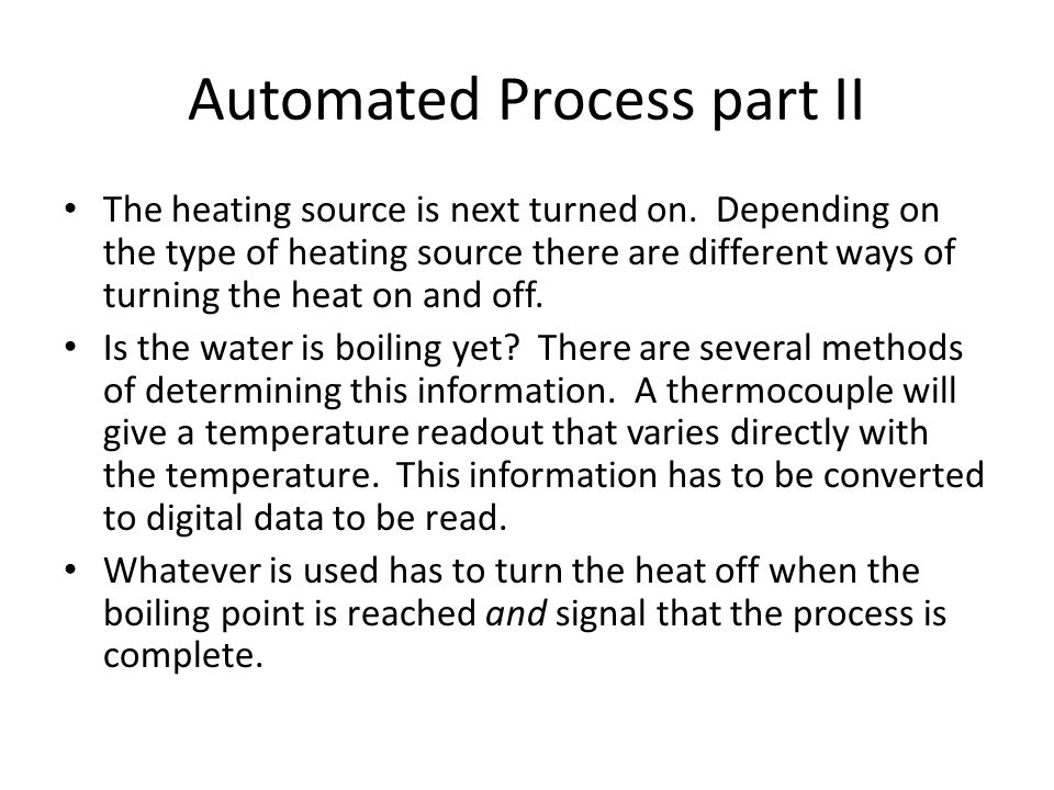 Automated Process part II The heating source is next turned on.