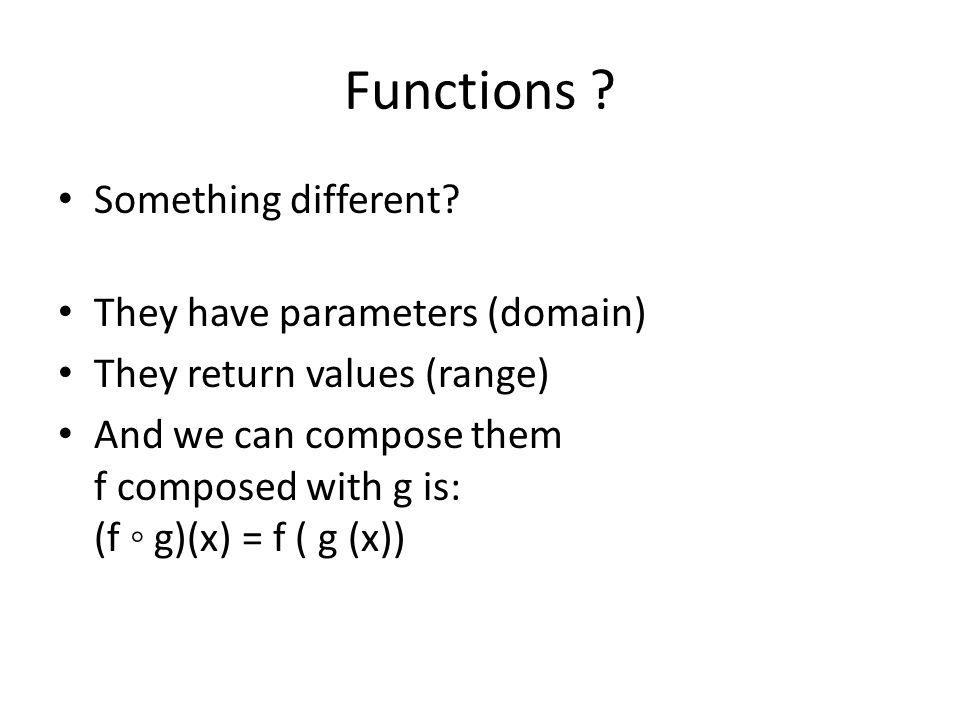 Functions . Something different.