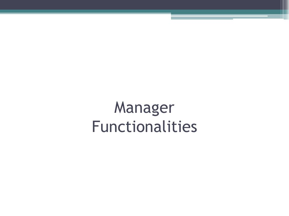 Manager Functionalities