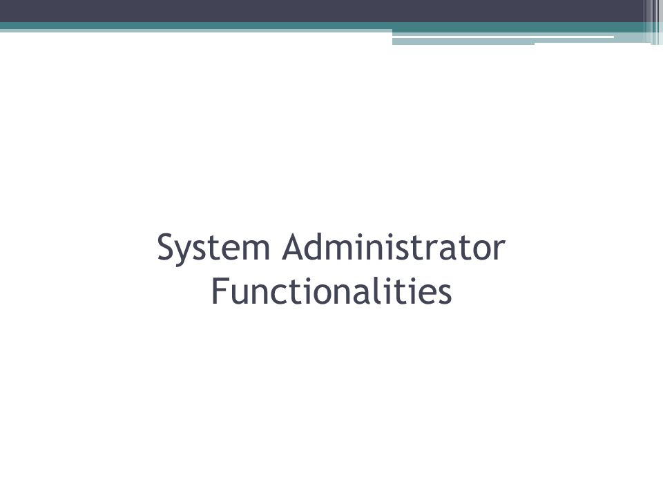 System Administrator Functionalities