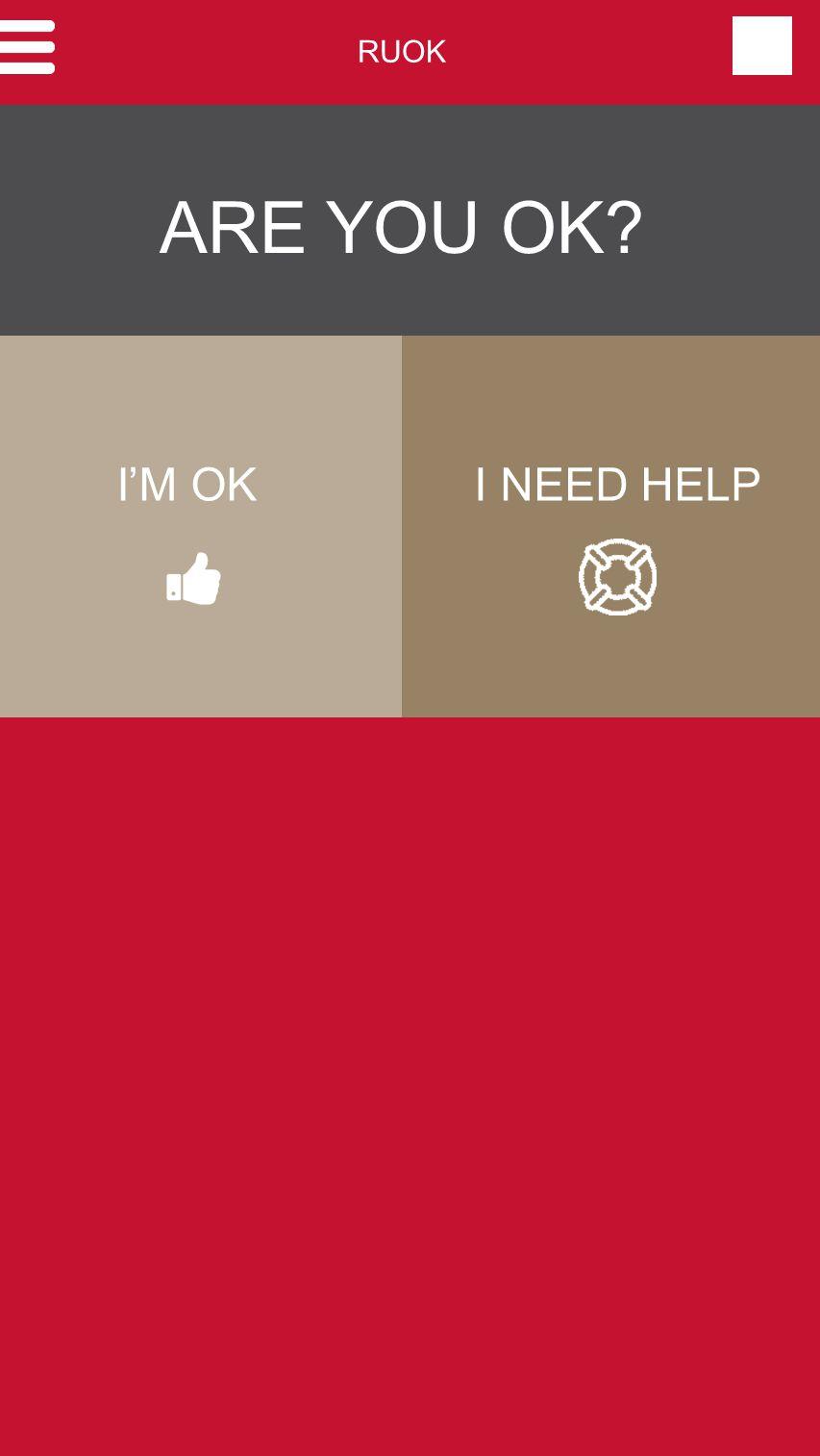 ARE YOU OK? I'M OKI NEED HELP RUOK
