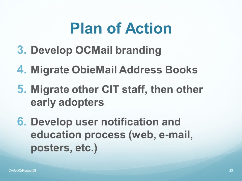 Plan of Action 3. Develop OCMail branding 4. Migrate ObieMail Address Books 5.