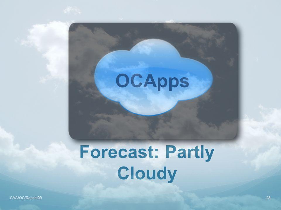 Forecast: Partly Cloudy CAA/OC/Resnet0928 OCApps