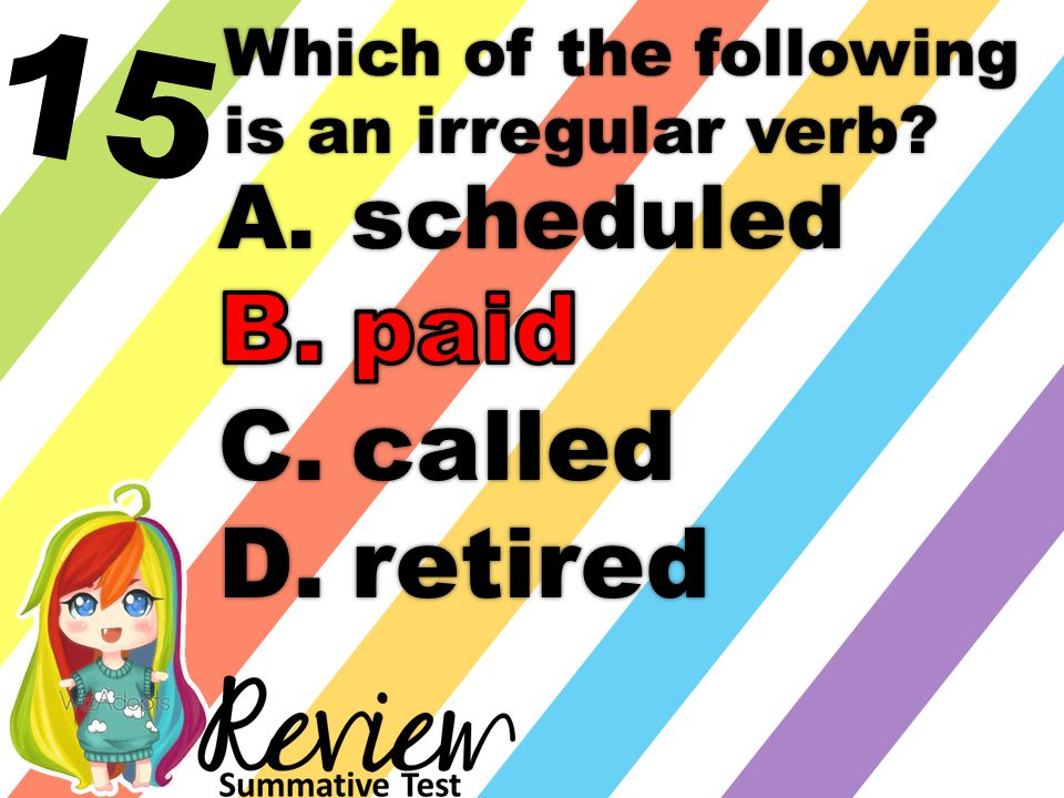 15 Which of the following is an irregular verb
