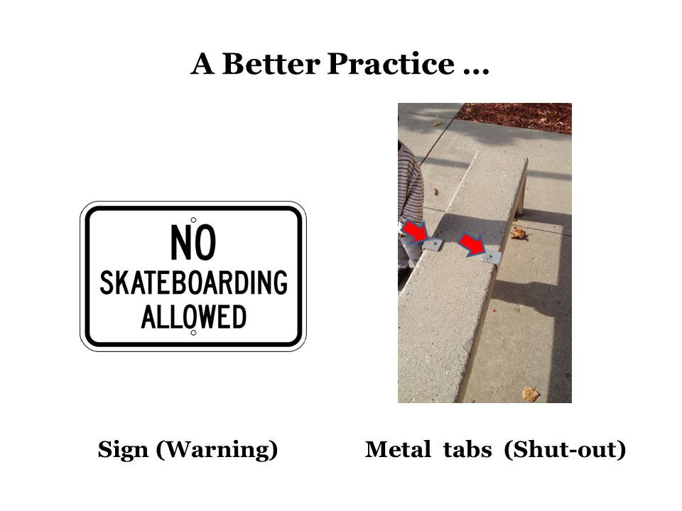 A Better Practice … Sign (Warning)Metal tabs (Shut-out)