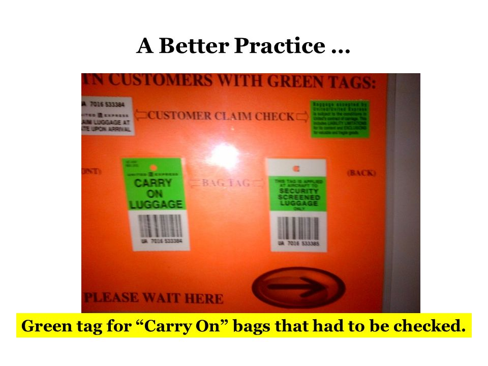 Green tag for Carry On bags that had to be checked.