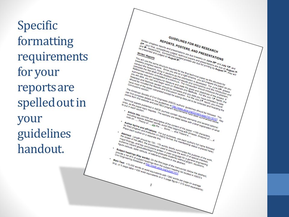 Specific formatting requirements for your reports are spelled out in your guidelines handout.