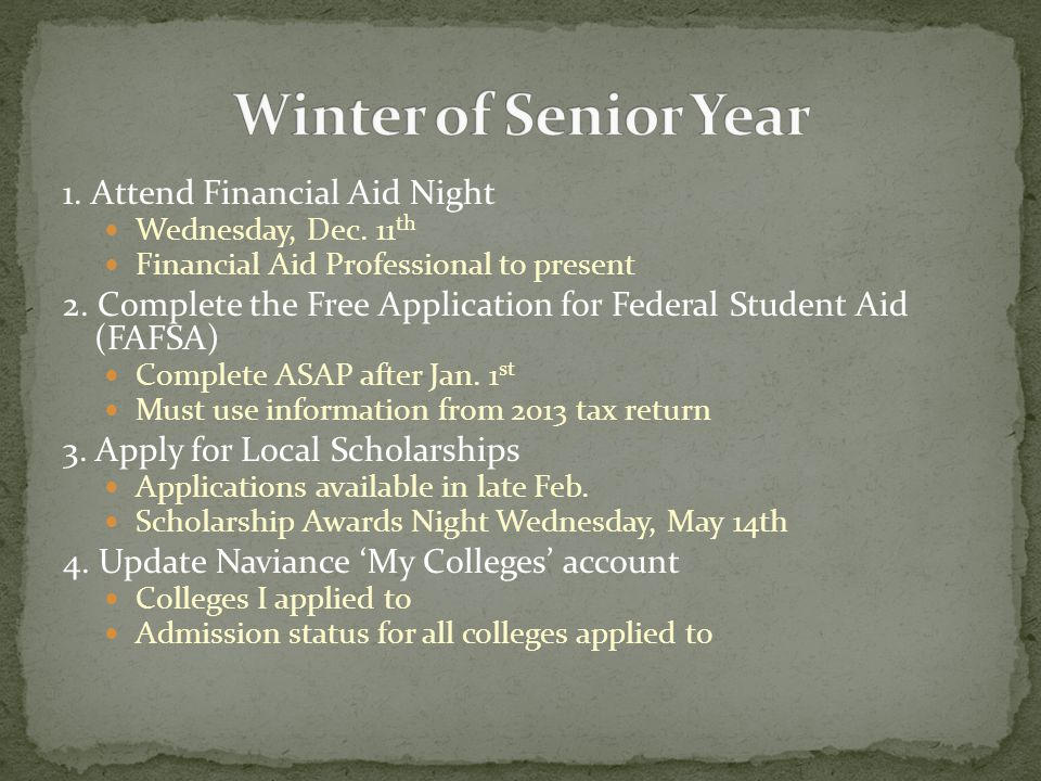 1. Attend Financial Aid Night Wednesday, Dec. 11 th Financial Aid Professional to present 2.