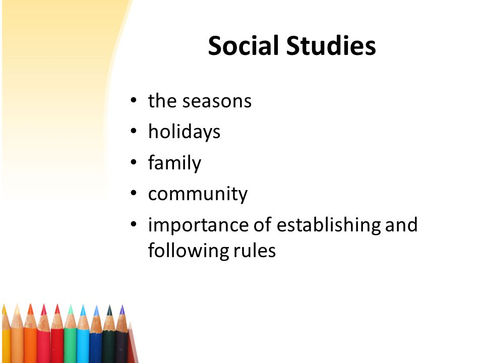 Social Studies the seasons holidays family community importance of establishing and following rules