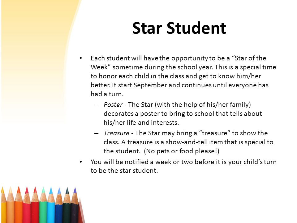 Star Student Each student will have the opportunity to be a Star of the Week sometime during the school year.