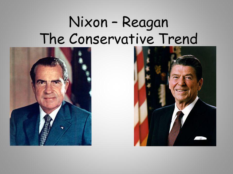 Nixon – Reagan The Conservative Trend