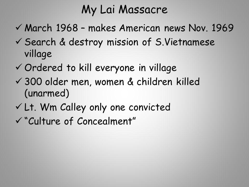 My Lai Massacre March 1968 – makes American news Nov.