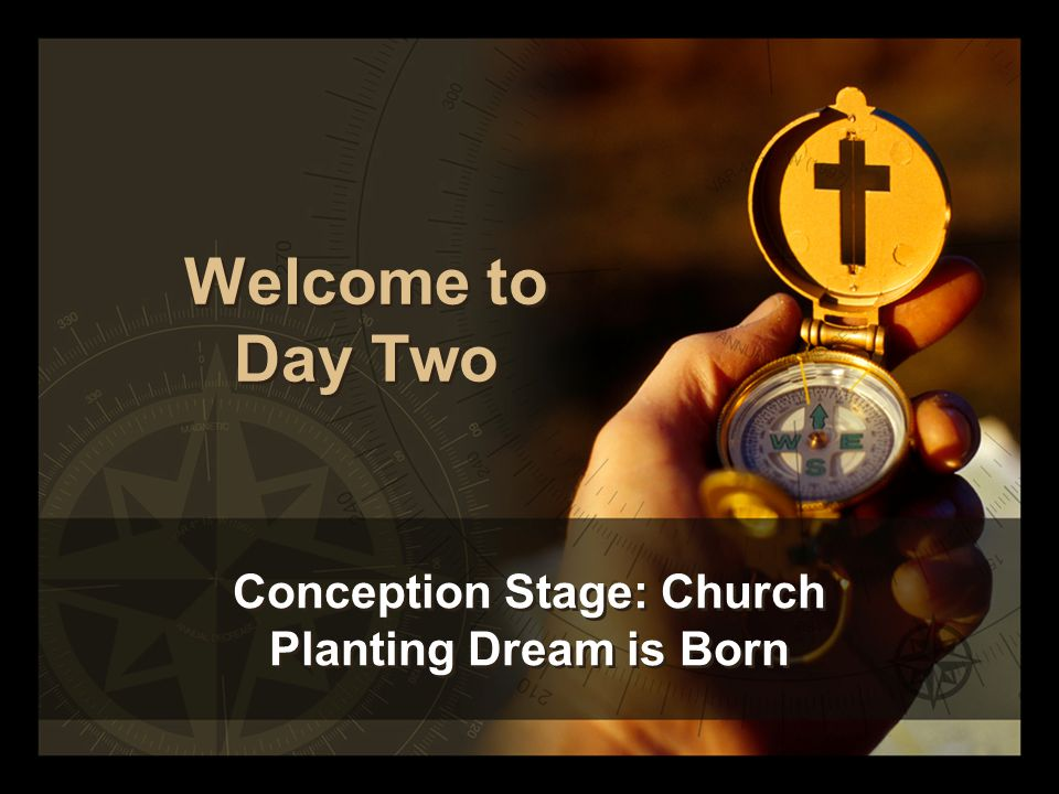 Welcome to Day Two Conception Stage: Church Planting Dream is Born