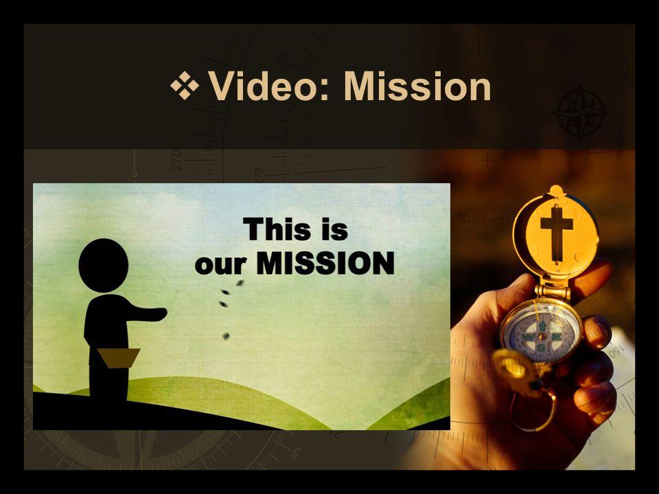  Video: Mission