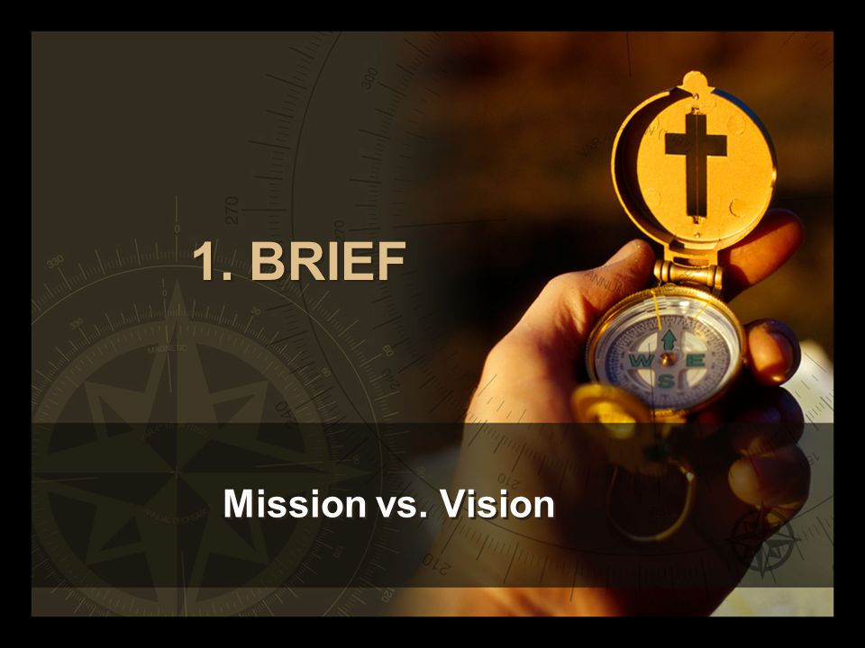 1. BRIEF Mission vs. Vision