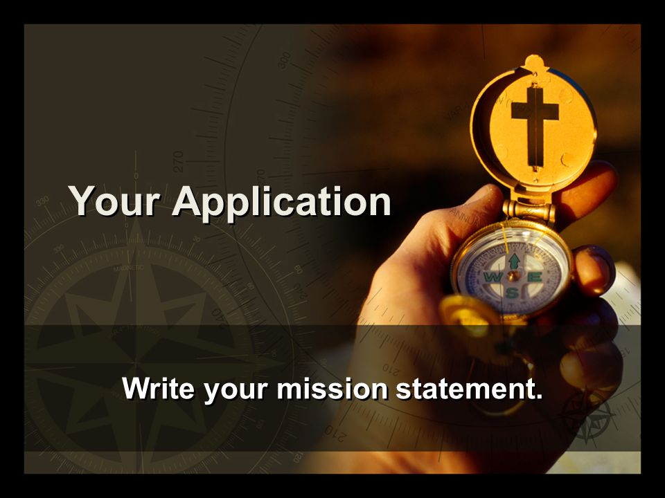 Your Application Write your mission statement.