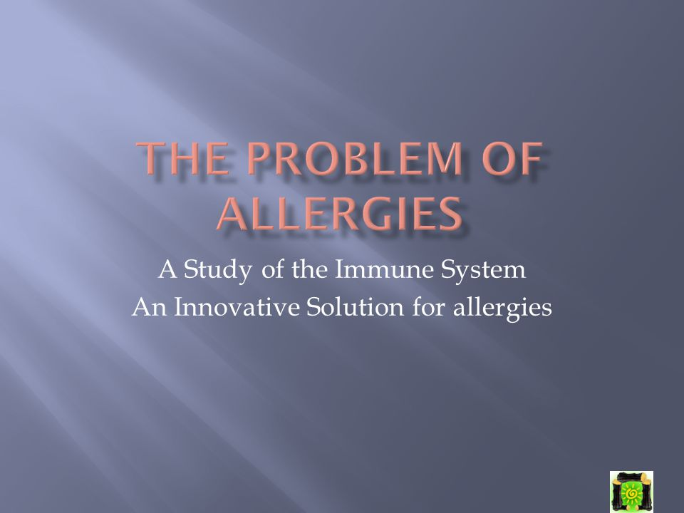 A Study of the Immune System An Innovative Solution for allergies