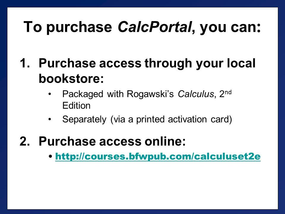 1.Go to… http://courses.bfwpub.com/calculuset2e 2.