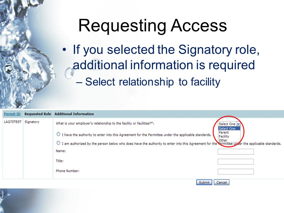 Requesting Access If you selected the Signatory role, additional information is required –Select relationship to facility