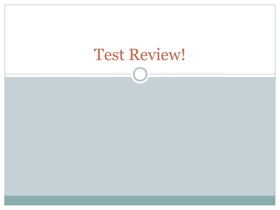 Test Review!