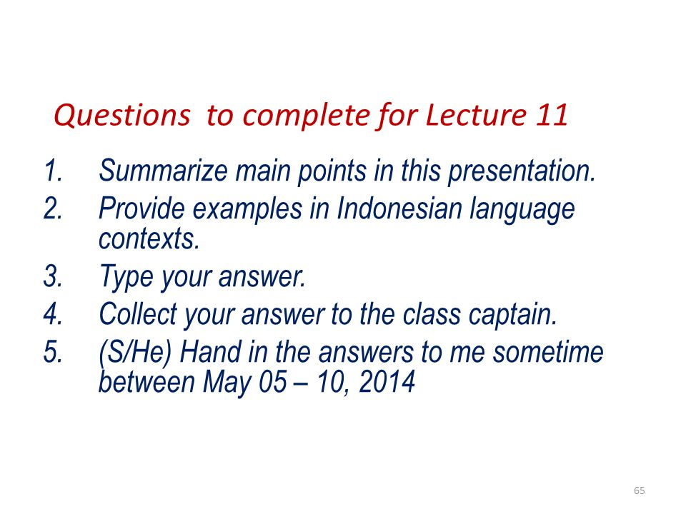 1.Summarize main points in this presentation. 2.Provide examples in Indonesian language contexts. 3.Type your answer. 4.Collect your answer to the cla