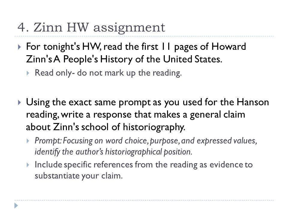 4. Zinn HW assignment  For tonight's HW, read the first 11 pages of Howard Zinn's A People's History of the United States.  Read only- do not mark u