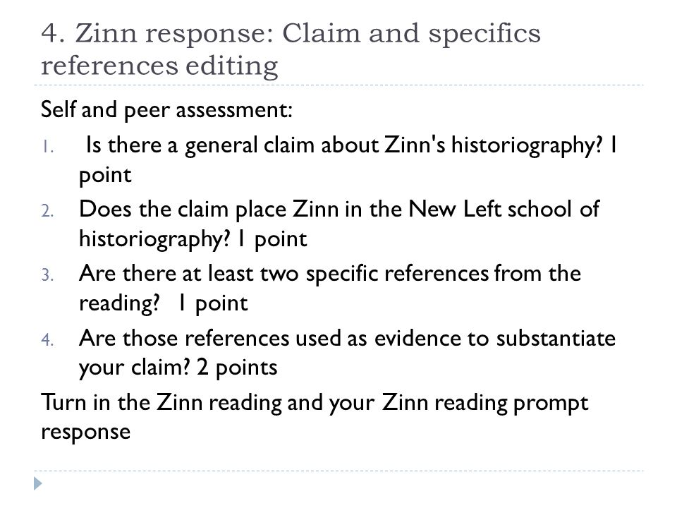4. Zinn response: Claim and specifics references editing Self and peer assessment: 1.