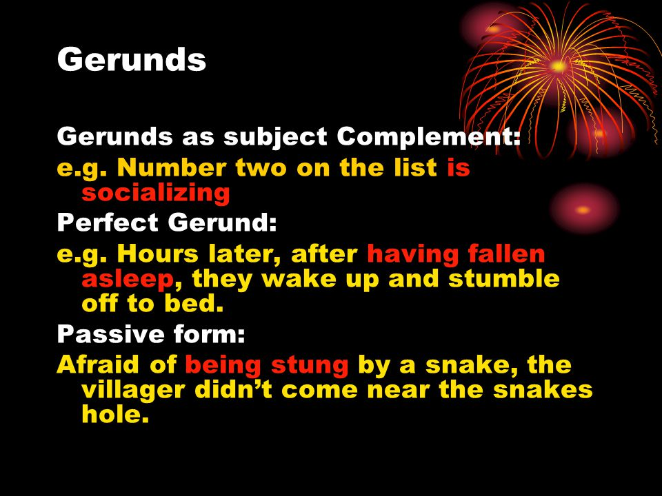 Gerunds Gerunds as subject Complement: e.g.