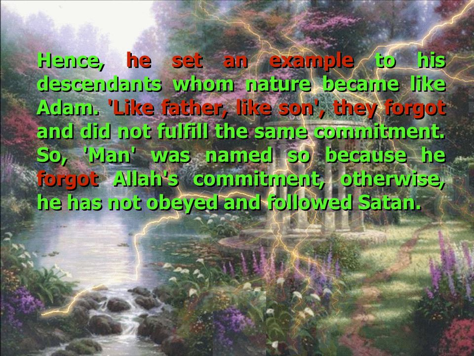 Click to edit Master title style Click to edit Master text styles Second level Third level Fourth level Fifth level 12 Allah said: And verily we made a covenant of old with Adam, but he forgot, and we found no constancy in him. Allah said: And verily we made a covenant of old with Adam, but he forgot, and we found no constancy in him. We have entrusted and ordered Adam to fulfill our commitment.