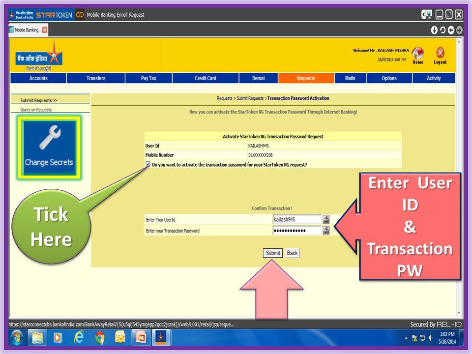Enter User ID & Transaction PW Enter User ID & Transaction PW Tick Here