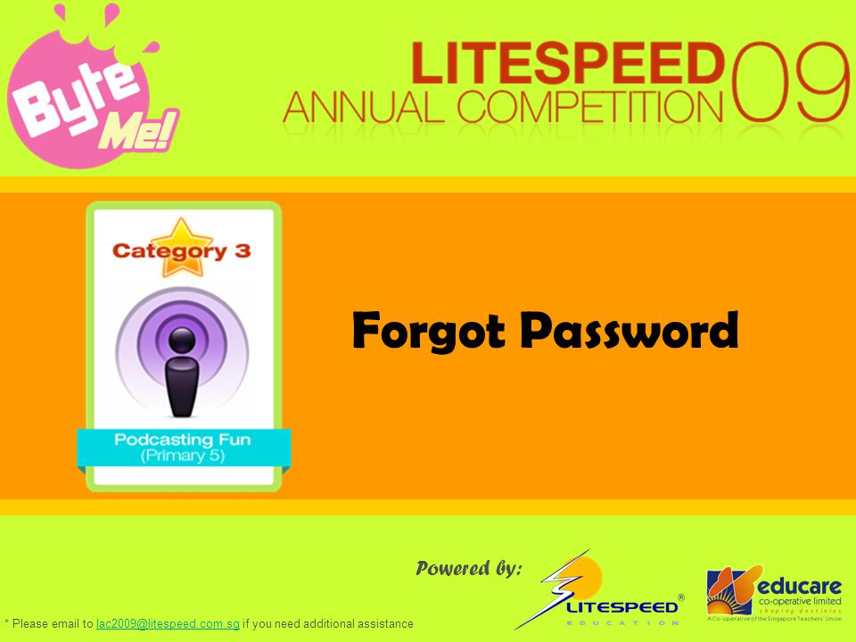 Forgot Password Powered by: * Please email to lac2009@litespeed.com.sg if you need additional assistancelac2009@litespeed.com.sg