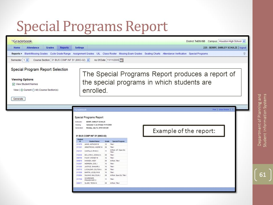 Special Programs Report The Special Programs Report produces a report of the special programs in which students are enrolled. 61 Department of Plannin