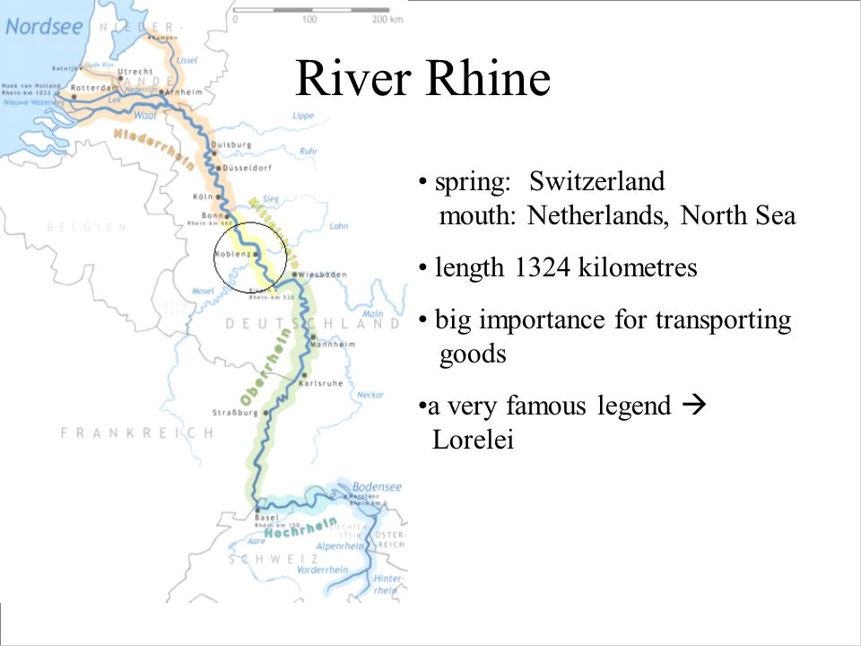 River Rhine spring: Switzerland mouth: Netherlands, North Sea length 1324 kilometres big importance for transporting goods a very famous legend  Lorelei