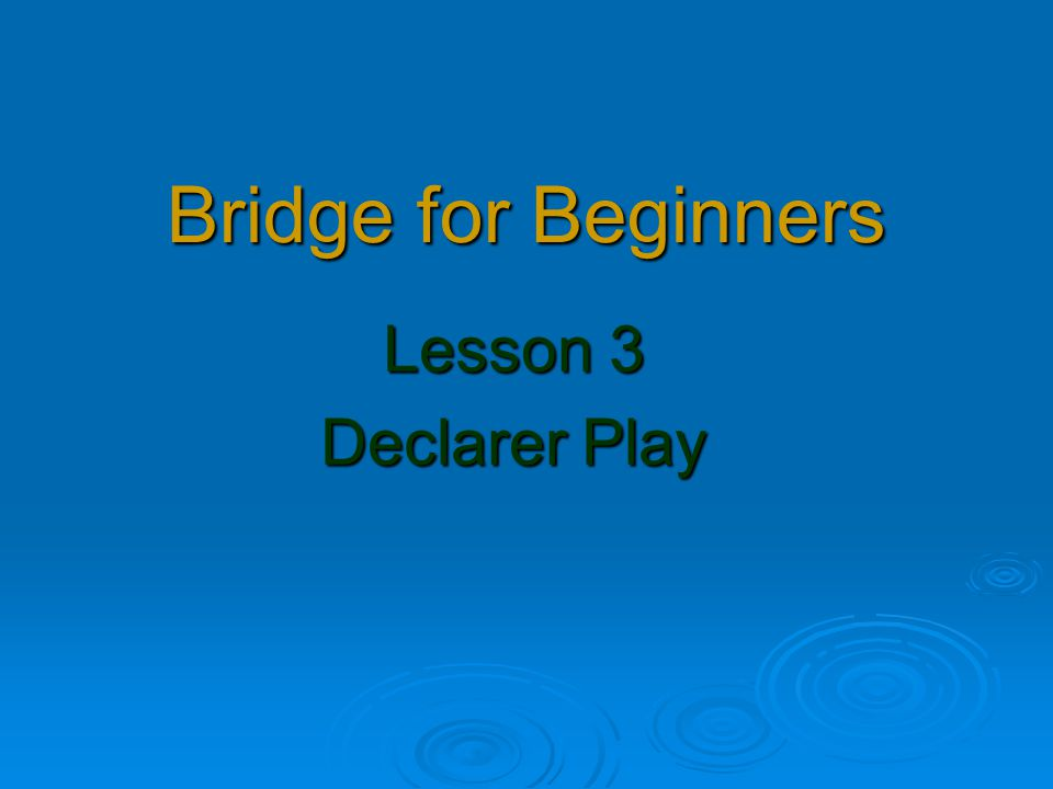 Bridge for Beginners Lesson 3 Declarer Play
