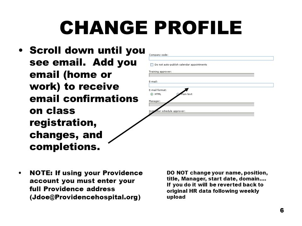 6 CHANGE PROFILE Scroll down until you see email.