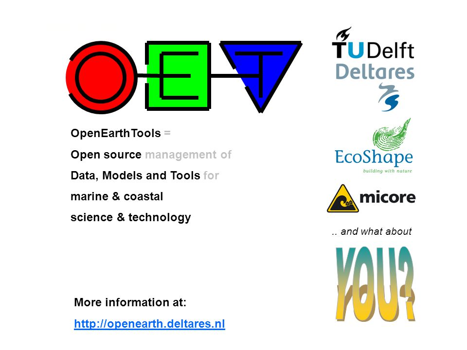 OpenEarth OpenEarthTools = Open source management of Data, Models and Tools for marine & coastal science & technology..