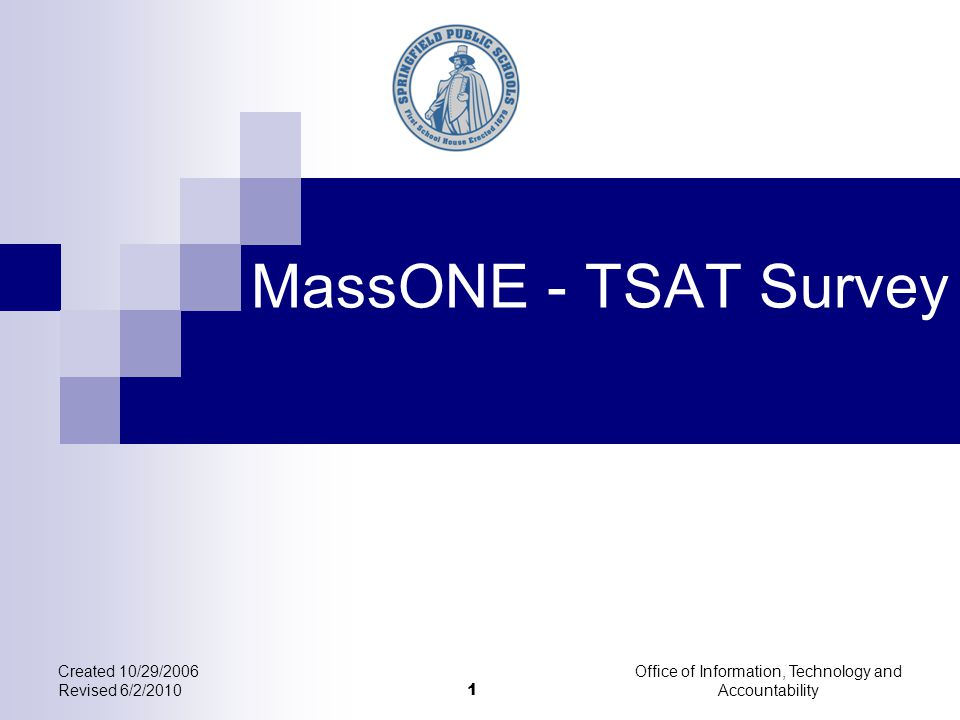 Office of Information, Technology and Accountability 12 Created 10/29/2006 Revised 6/2/2010 To access the TSAT – Click