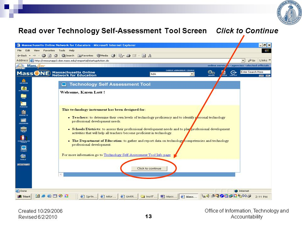 Office of Information, Technology and Accountability 13 Created 10/29/2006 Revised 6/2/2010 Read over Technology Self-Assessment Tool Screen Click to Continue